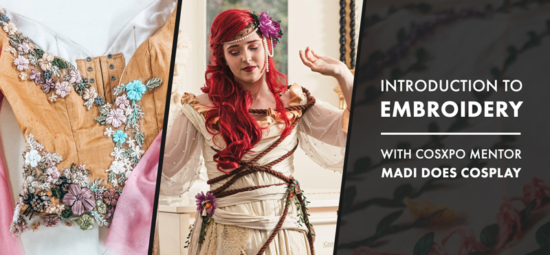 Introduction to Embroidery with Madi Does Cosplay at CosXPo 2020